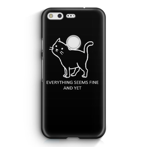 Everything Seems Fine Cat Google Pixel 2 XL Case