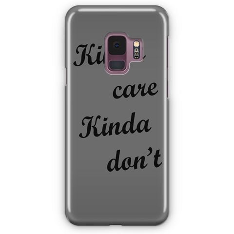 Kinda Care Kinda Don't Samsung Galaxy S9 Case
