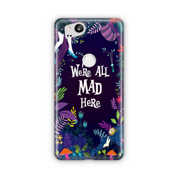 We'Re All Mad Here Google Pixel Case
