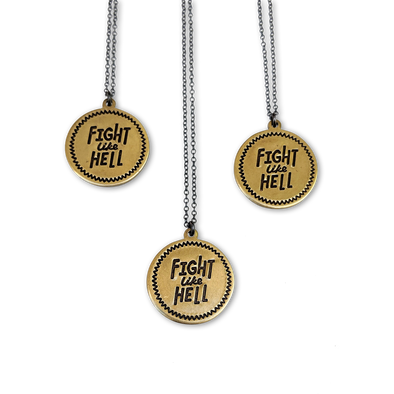 Fight Like Hell Pendant Necklace - Queens Metal