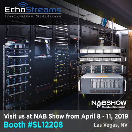 Join EchoStreams at NAB 2019 at Booth # SL12208