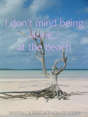 Coastal Quote: Alone At The Beach