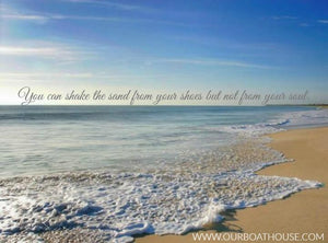 Coastal Quotes: Sand From Your Shoes