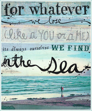Coastal Quotes: It's Always Ourselves We Find In The Sea