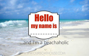 Coastal Quotes: Beachaholic