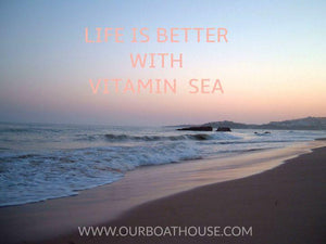 Coastal Quotes: Life Is Better With Vitamin Sea