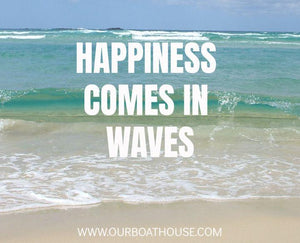 Coastal Quotes: Happiness Comes In Waves