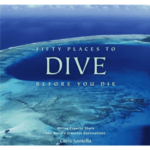 Fifty Places To Dive Before You Die Book