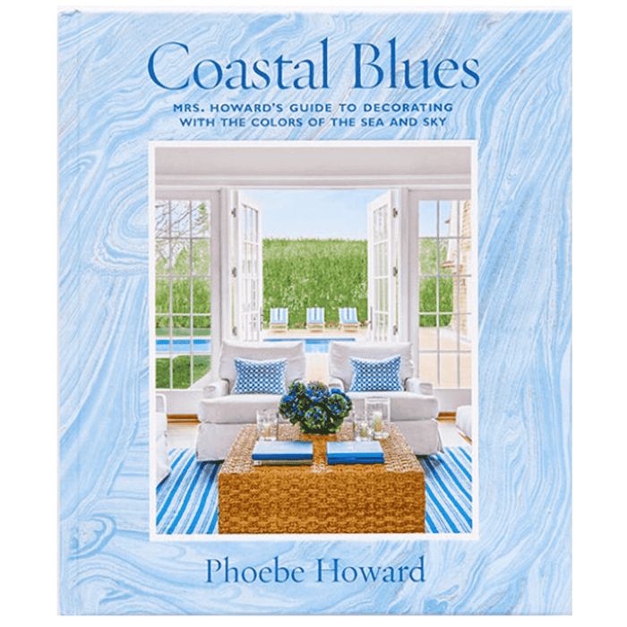 Coastal Blues - Mrs. Howards Guide to Decorating with the Sea and Sky