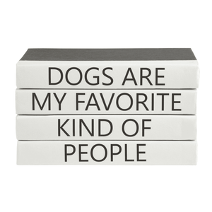 """DOGS ARE MY FAVORITE KIND OF PEOPLE"" Quote Book Stack Decor"