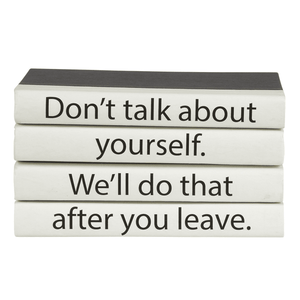 """Don't talk about yourself. We'll do that after you leave."" Quote Book Stack Decor"