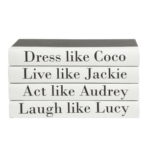 """Dress like Coco, Live like Jackie, Act Like Audrey, Laugh like Lucy"" Quote Book Stack Decor"