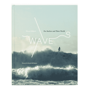 Waves: Pro-Surfers and Their World Book