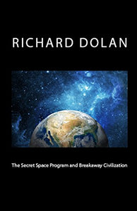 The Secret Space Program and Breakaway Civilization - Autographed