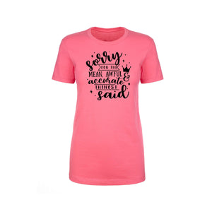 Ladies Crew Tee - Multiple Options - Sorry for the things I said
