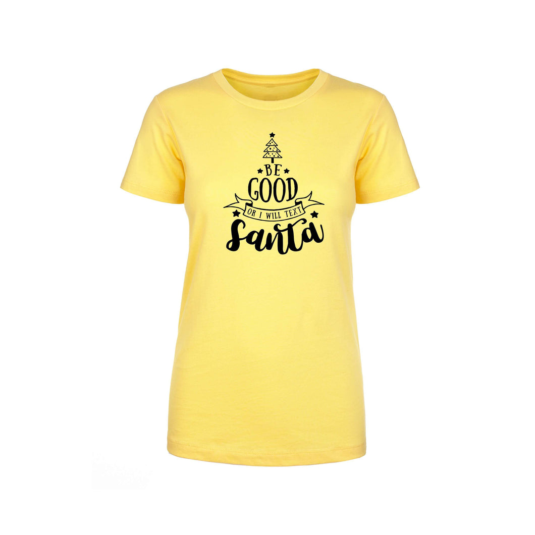 Ladies Crew Tee - Multiple Options - Be good or I will text Santa