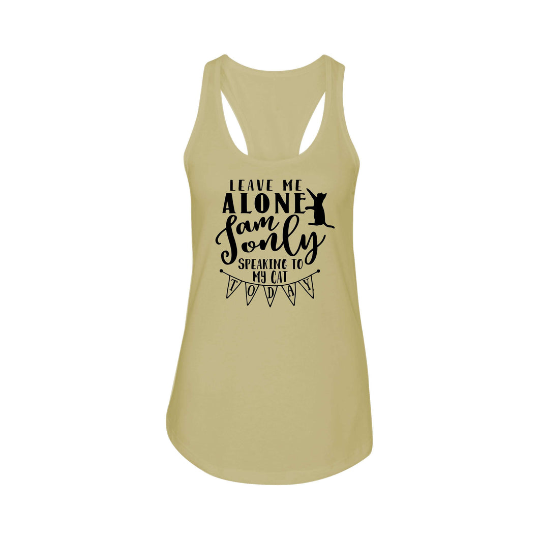 Ladies Racerback Tank - Multiple Options - Only speaking to my cat today