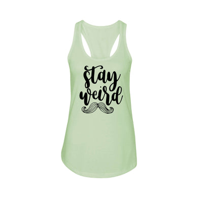 Ladies Racerback Tank - Multiple Options - Stay Weird