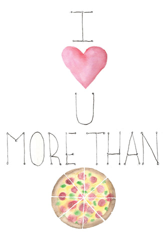 Pizza Valentine Love You More