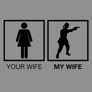 Your Wife My Wife Gun Shirt