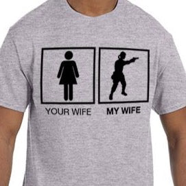Your Wife, My Wife Shirt