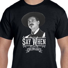 Load image into Gallery viewer, Black Doc Holliday Tombstone Shirt Say When