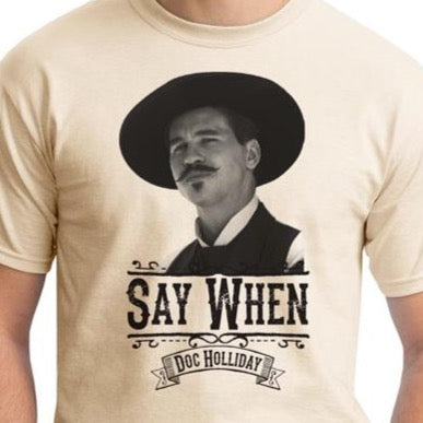 Natural Say When Doc holliday Tombstone Shirt