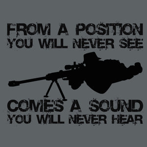 From a Position You Will Never See Comes a Sound You Will Never Hear Shirt