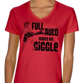 Full Auto Makes Me Giggle v neck shirt