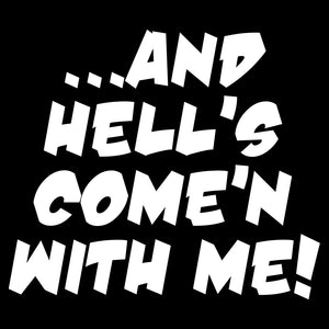 You Tell'm I'm Come'n Shirt