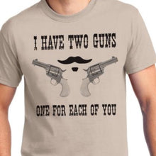 Load image into Gallery viewer, I Have Two Guns Shirts