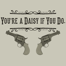 Load image into Gallery viewer, You're a daisy if you do Doc Holliday