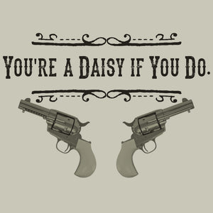 You're a daisy if you do Doc Holliday