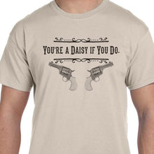 Load image into Gallery viewer, Tombstone Shirt Daisy if you do