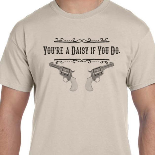 Tombstone Shirt Daisy if you do