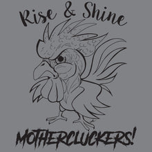 Load image into Gallery viewer, Farmer Chicken humor funny shirt mothercluckers rise and shine