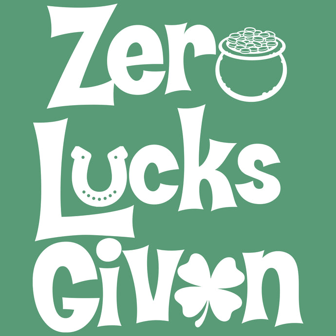 Zero Lucks Given St. Patrick's Day Shirt