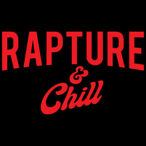Funny shirt rapture and chill christian