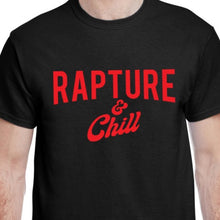 Load image into Gallery viewer, Black Rapture and chill Christian humor shirt