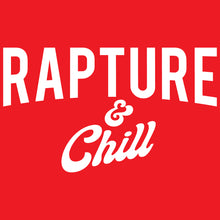 Load image into Gallery viewer, Christian humor rapture and chill netflix parody
