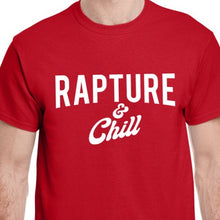 Load image into Gallery viewer, Red Rapture and Chill Funny Christian shirt rapture and chill