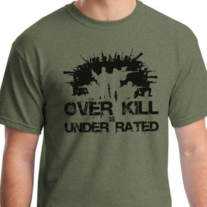 Overkill is Underrated Shirt