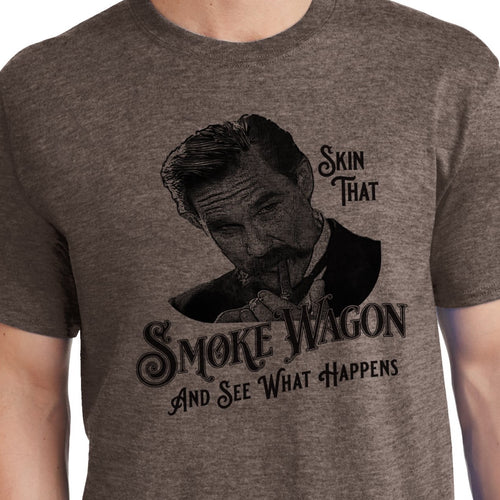 Skin that smoke wagon and see what happens wyatt earp shirt