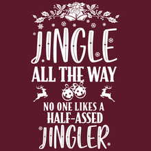 Load image into Gallery viewer, Jingle All the way christmas funny shirt