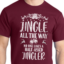 Load image into Gallery viewer, Funny Christmas Shirt Jingle All The way