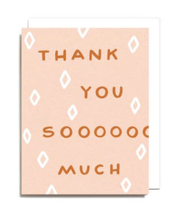 Thank You Sooooooo Much Greeting Card