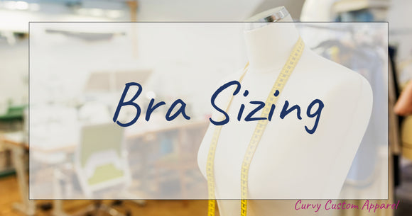 The Custom Bra World: Bra Sizing