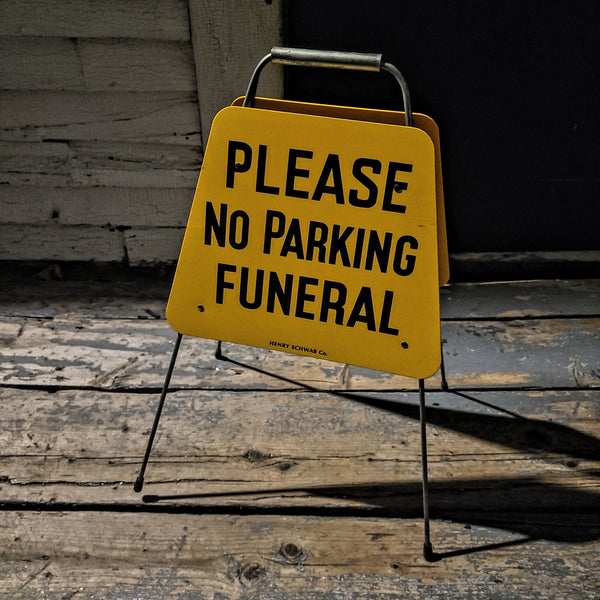 "Vintage ""Plesse No Parking Funeral"" Sign, Double Sided"