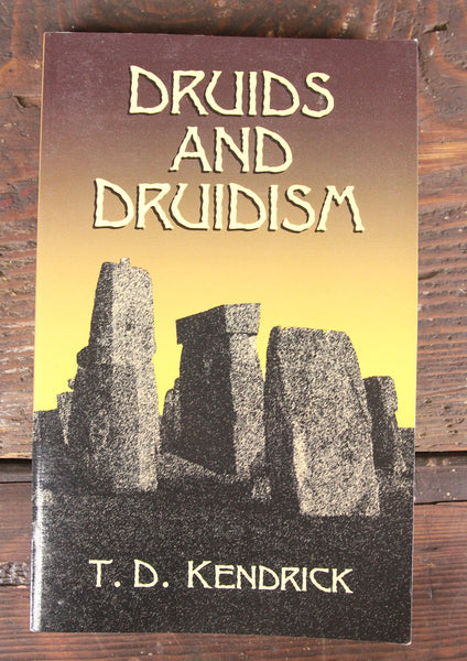 Druids and Druidism by T.D. Kendrick, Copyright 2003