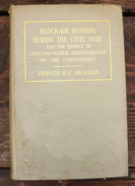 Blockade Running During the Civil War by Francis B.C. Bradlee, Copyright 1925